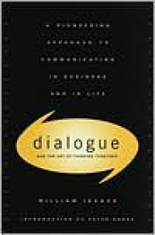 Dialogue: The Art Of Thinking Together - William Isaacs, Peter M. Senge