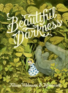 Beautiful Darkness - 'Fabien Vehlmann', 'Kerascoët'