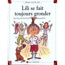 Lili Se Fait Toujours Gronder - Dominique de Saint Mars, Serge Bloch, Saint Mars