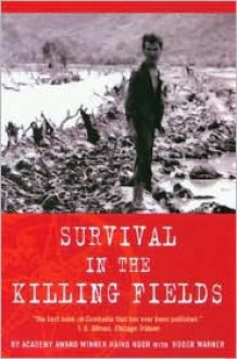 Survival in the Killing Fields - Haing Ngor, With Roger Warner