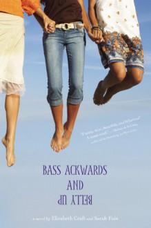 Bass Ackwards and Belly Up - Elizabeth Craft,Sarah Fain
