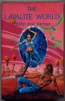 The Lavalite World - Philip Jose Farmer