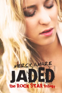 Jaded (Rock Star, #1) - Mercy Amare