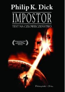Impostor: test na człowieczeństwo - Philip K. Dick