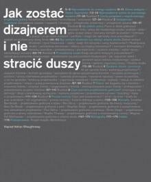 Jak zostać dizajnerem i nie stracić duszy - Dariusz Żukowski,Adrian Shaughnessy