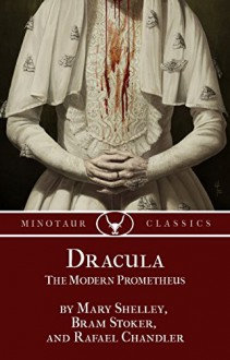 Dracula: The Modern Prometheus - Rafael Chandler,Mary Shelley,Bram Stoker