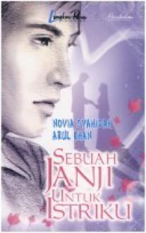 Sebuah Janji untuk Istriku - Arul Khan, Novia Syahidah