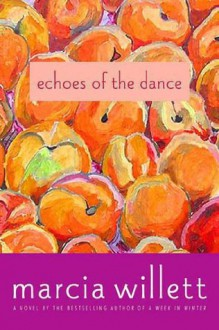 Echoes of the Dance: A Novel - Marcia Willett