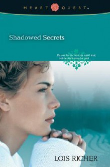 Shadowed Secrets - Lois Richer