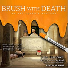 Brush With Death - Xe Sands, Juliet Blackwell writing as Hailey Lind