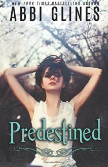 Predestined (Existence) (Volume 2) - Abbi Glines