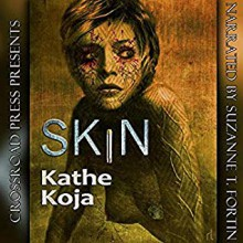 Skin - Crossroad Press,Suzanne Fortin,Kathe Koja