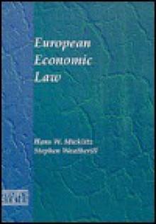 European Economic Law - Hans-W. Micklitz, Stephen Weatherill