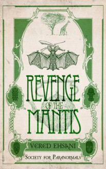 Revenge of the Mantis - Vered Ehsani