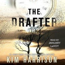 The Drafter: The Peri Reed Chronicles, Book 1 - Kim Harrison,January LaVoy,Simon & Schuster Audio