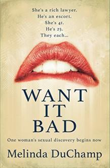 Want It Bad - Melinda DuChamp, J.A. Konrath, Ann Voss Peterson