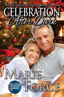 Celebration After Dark (Gansett Island Series, Book 14) - Marie Force