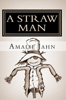 A Straw Man (The Clay Lion Series Book 3) - Amalie Jahn