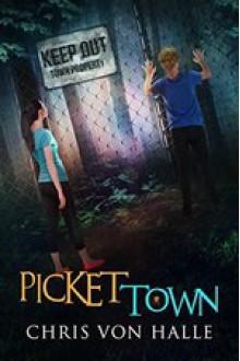 Picket Town - Chris von Halle