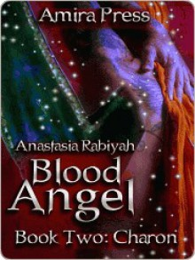 Blood Angel Book Two [Interracial Vampire Romance] - Anastasia Rabiyah