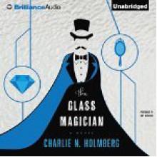 The Glass Magician - Charlie N. Holmberg, Amy McFadden