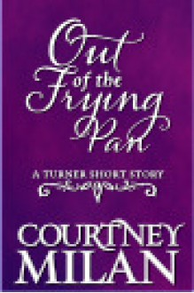 Out of the Frying Pan - Courtney Milan