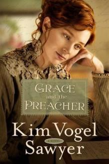 Grace and the Preacher: A Novel - Kim Vogel Sawyer