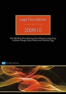 Legal Foundations 2009/2010 (Clp Legal Practice Guides) - Keir Bamford, Kevin D. Browne, Lesley King, Sarah Pooley, Matthew Trigg, Shiela Bramley, Anthony Morgan