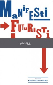 Manifesti futuristi - Guido Davico Bonino