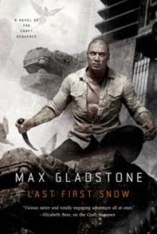 Last First Snow - Max Gladstone