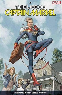 The Life Of Captain Marvel (The Life of Captain Marvel #1-5) - Carlos Pacheco,Margaret Stohl