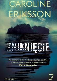 Zniknięcie - Caroline Eriksson