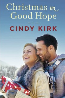 Christmas in Good Hope (A Good Hope Novel) - Cindy Kirk