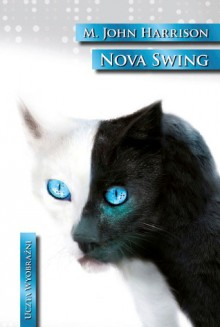 Nova Swing - M. John Harrison, Michał Jakuszewski