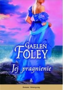 Jej pragnienie (Spice Trilogy #1) - Gaelen Foley