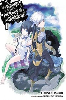 Is It Wrong to Try to Pick Up Girls in a Dungeon? - Fujino Omori, Suzuhito Yasuda