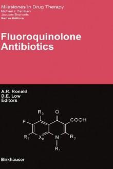 Fluoroquinolone Antibiotics - A.R. Ronald, D.E. Low
