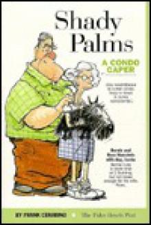 Shady Palms: A Condo Caper - Frank Cerabino