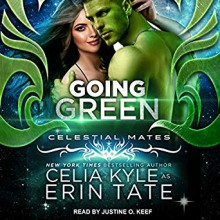 Going Green: Vialea Series, Book 2 Audible Audiobook – Unabridged Erin Tate (Author), Justine O. Keef (Author, Narrator), Tantor Audio (Publisher) - Celia Kyle,Erin Tate