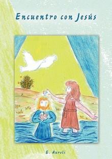 Encuentro Con Jesus - E. Aureli