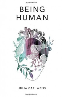 Being Human - Julia Gari Weiss