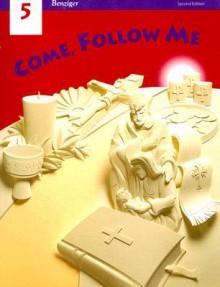 Come, Follow Me 5 - Berard Marthaler