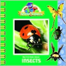 My First Book about Insects (Sesame Subjects) - Kama Einhorn, Christopher Moroney