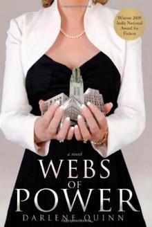 Webs of Power: A Novel - Darlene Quinn