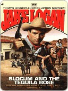 Slocum 298: Slocum and the Tequila Rose - Jake Logan