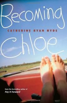 Becoming Chloe - Catherine Ryan Hyde