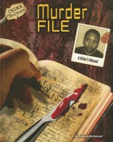 Murder File: A Killer's Manual - Edward Nicholson