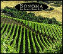 Sonoma: The Ultimate Winery Guide - Heidi H. Cusick-Dickerson, Heidi H. Cusick-Dickerson, Richard Gillette