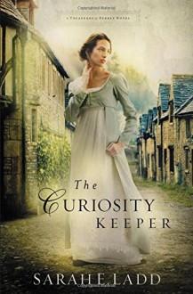 The Curiosity Keeper (A Treasures of Surrey Novel) by Sarah E. Ladd (2015-07-07) - Sarah E. Ladd
