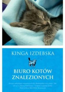 Biuro kotów znalezionych - Kinga Izdebska